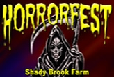 Horrorfest at Shady Brook Farm
